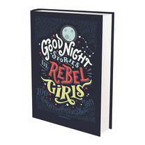 Good Night Stories for Rebel Girls : 100 เรื่องเล่าของผู้หญิงเปลี่ยนโลก (ปกแข็ง)