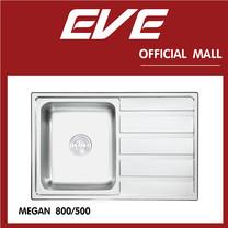 EVE อ่างล้างจานสแตนเลสสตีล 1 หลุม 1 ที่พักจาน รุ่น MEGAN 800/500