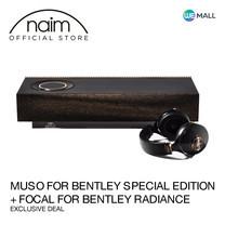 Naim Muso for Bentley Special Edition + Focal for Bentley Radiance - ข้อเสนอสุดพิเศษ